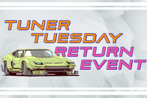Tuner Tuesday Return Event