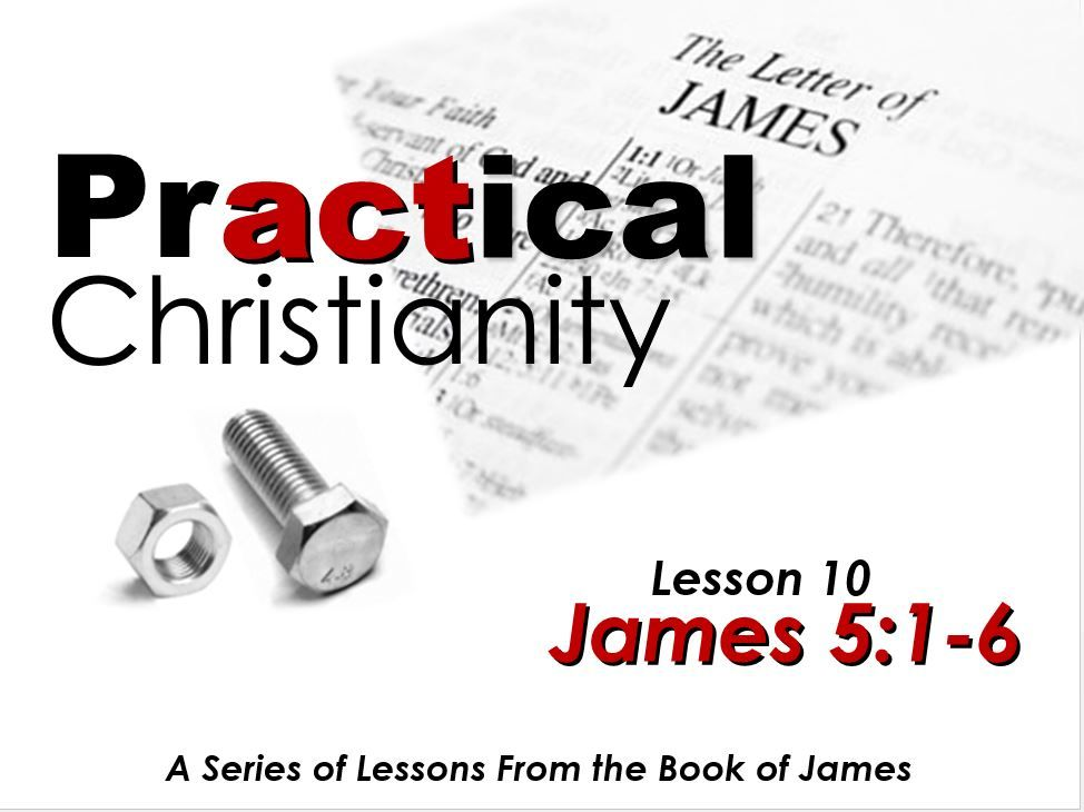 Practical Christianity - Warnings To The Wealthy