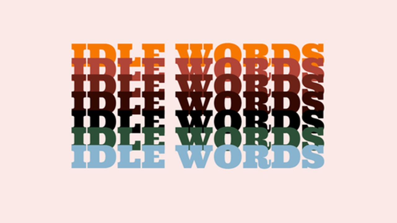 Idle Words