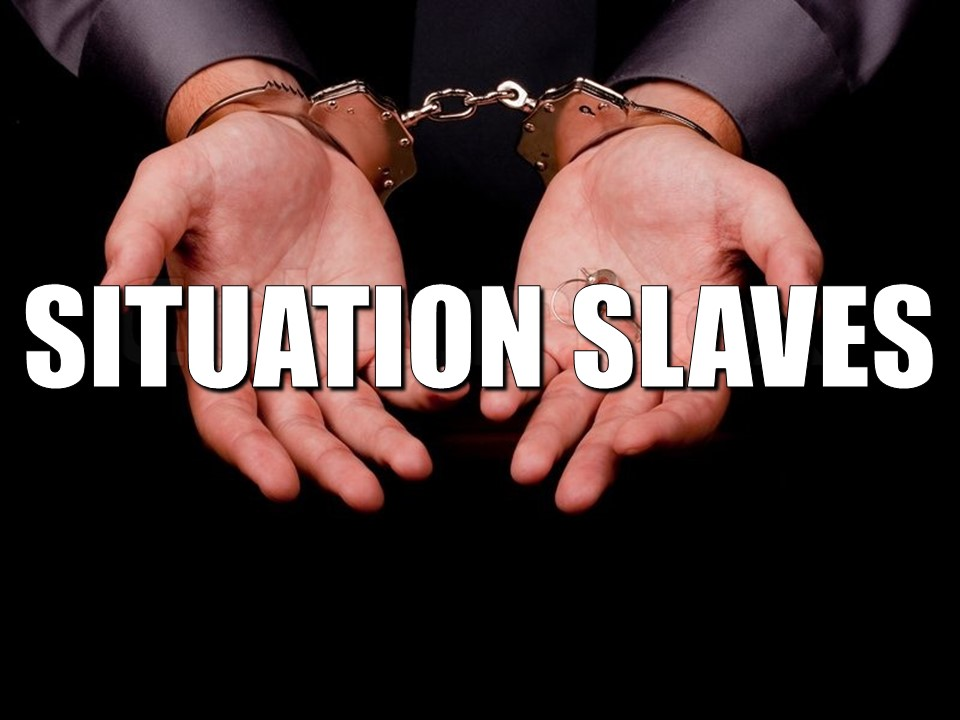 Situation Slaves